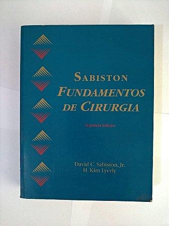 Sabiston: Fundamentos de Cirurgia - David C. Sabiston Jr. e H. Kim Lyerly