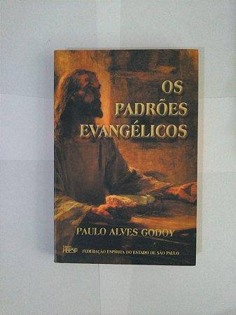 Os Padrões Evangélicos - Paulo Alves Godoy