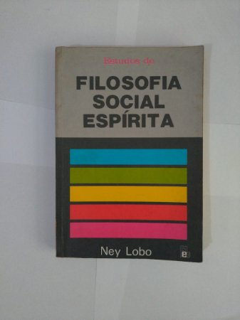 Estudos de Filosofia Social Espírita - Ney Lobo