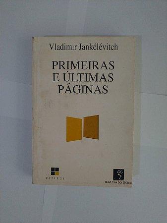 Primeiras e Últimas Páginas - Vladimir Jankélévitch