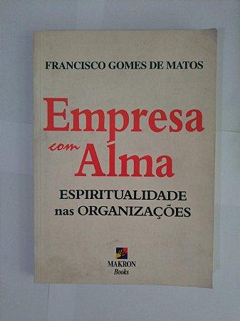 Empresa com Alma - Francisco Gomes de Matos