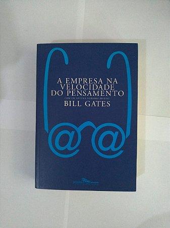 A Empresa Na Velocidade do Pesamento - Bill Gates