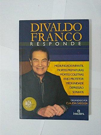 Divaldo Franco Responde - Claudia Saegusa (Org)