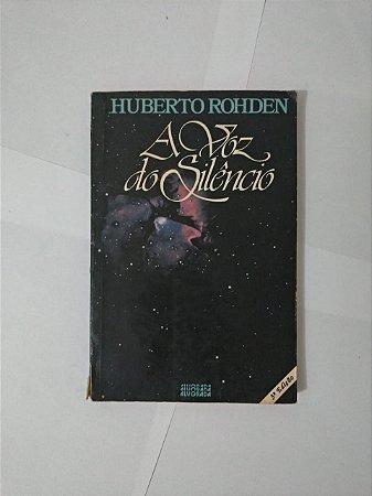 A Voz do Silêncio - Huberto Rohden