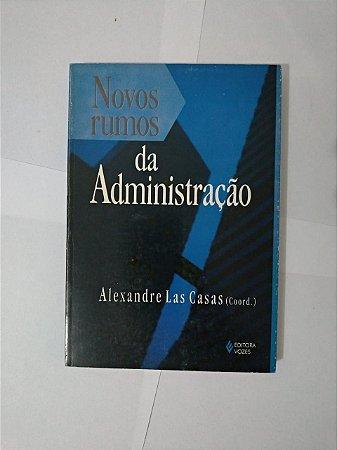Novos Rumos da Administração - Alexandre Las Casas (Coord.)