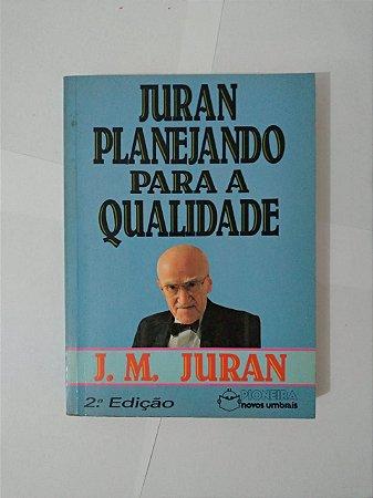 Juran Planejando Para a Qualidade - J. M. Juran