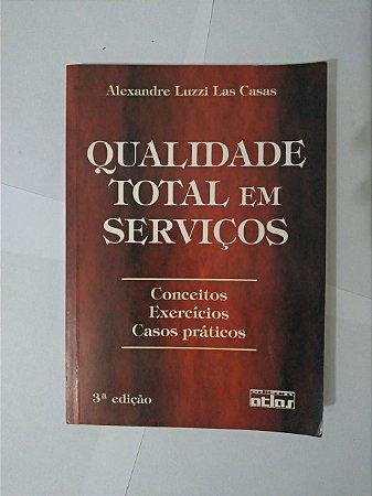 Qualidade Total em Serviços - Alexandre Luzzi Las Casas