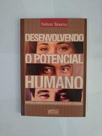 Desenvolvendo o Potencial Humano - Nelson Tanuma