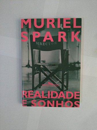 Realidade e Sonhos - Muriel Spark