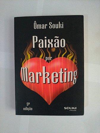 Paixão por Marketing - Ômar Souki