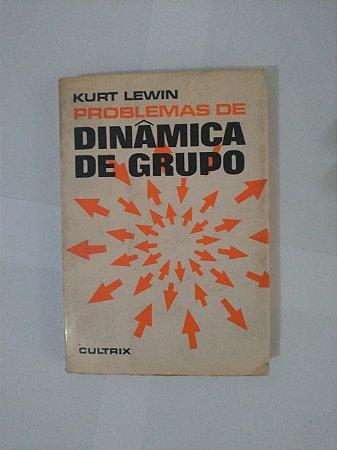 Problemas de Dinâmica de Grupo - Kurt Lewin