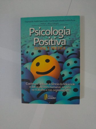Psicologia Positiva: Teoria e Prática - Andréa Perez Corrêa