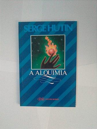 A Alquimia - Serge Hutin