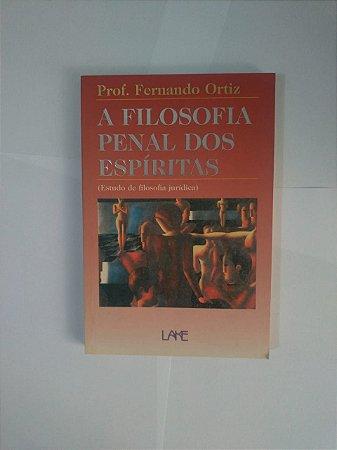 A Filosofia Penal dos Espíritas - Prof. Fernando Ortiz