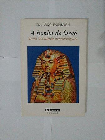 A Tumba do Faraó - Eduardo Fairbairn
