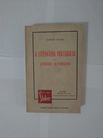 A Literatura Portuguesa e a Expansão Ultramarina - Hernani Cidade