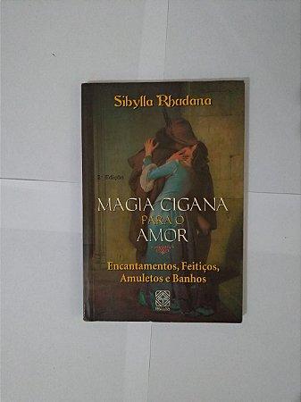 Magia Cigana Para o Amor - Sibylla Rhadana