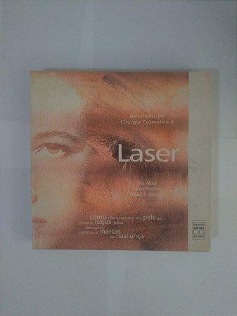Benefícios da Cirurgia Cosmética a Laser - Tina Alster, Lydia Preston e Otávio R. Macedo
