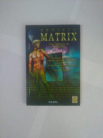 Projeto Matrix Uma História do Universo - Rasul