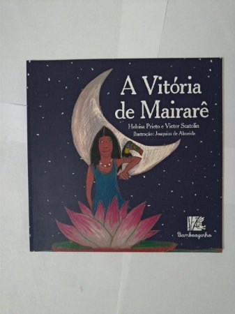 A Vitória de Mairarê - Heloisa Prieto e Victor Scatolin