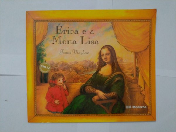 Érica e a Mona Lisa - James Mayhew