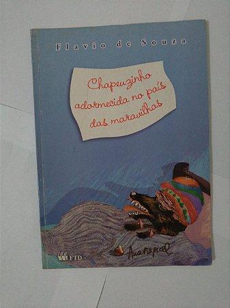Chapeuzinho Adormecida no País das Maravilhas - Flavio de Souza