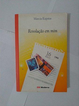 Revolução em Mim - Marcia Kupstas