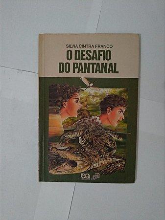 O Desafio do Pantanal - Silvia Cintra Franco