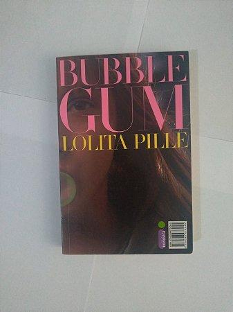Bubble Gum - Lolita Pille