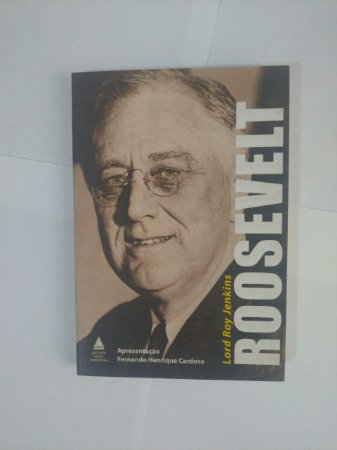Roosevelt - Lord Roy Jenkins