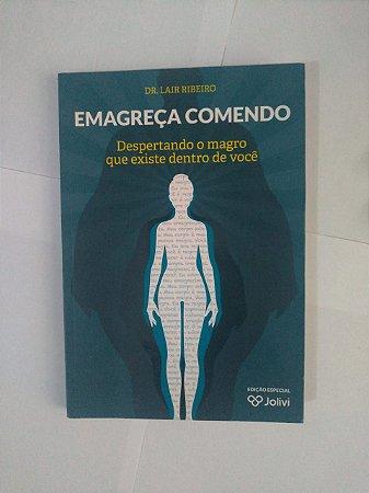 Emagreça Comendo - Dr. Lair Ribeiro