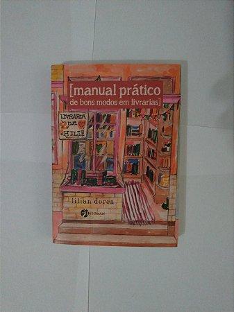 Manual Prático de Bons Modos em Livrarias - Lilian Dorea