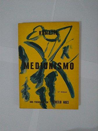 Mediunismo - Ramatís  (Hercílio Maes)