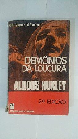 Demônios da Loucura - Aldous Huxley