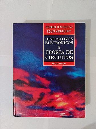 Dispositivos Eletrônicos e Teoria de Circuitos - Robert Boylestad e Louis Nashelsky