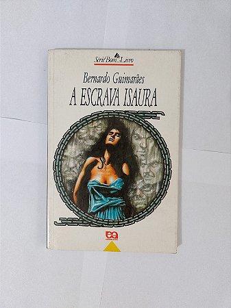 A Escrava Isaura - Bernardo Guimarães (Série Bom Livro)