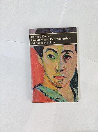 Fauvism And Expressionism - Bernard Denvir