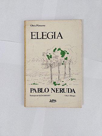 Elegia - Pablo Neruda (Poesia)