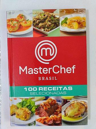 MasterChef Brasil - 100 Receitas Selecionadas