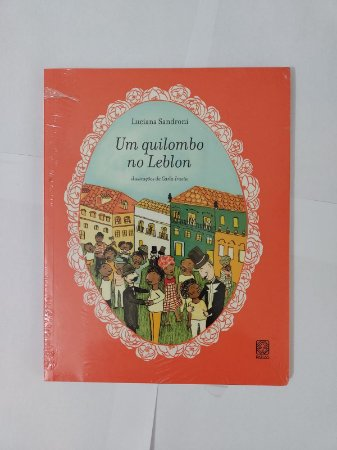 Um Quilombo no Leblon - Luciana Sandroni