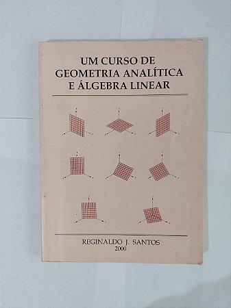 Um Curso de Geometria Analítica e Álgebra Linear - Reginaldo J. Santos