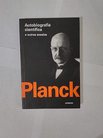 Autobiografia Científica e Outros Ensaios - Max Planck