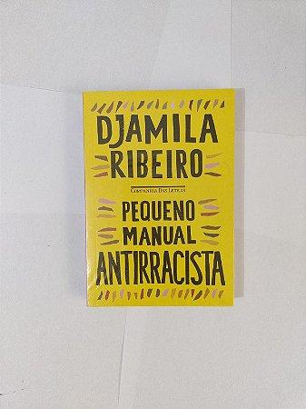 Pequeno Manual Antirracista - Djamila Ribeiro