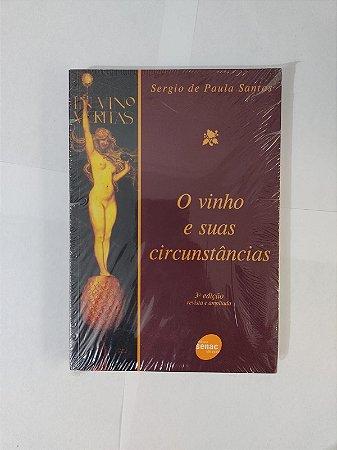 O Vinho e Suas Circunstâncias - Sergio de Paula Santos