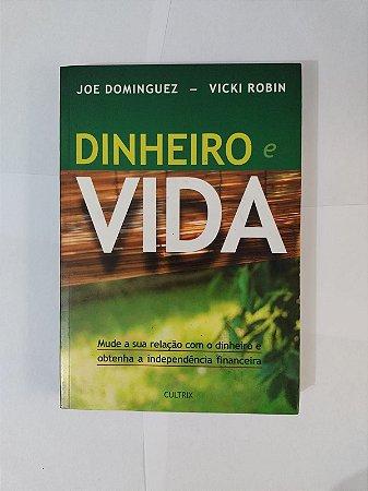 Dinheiro e Vida - Joe Dominguez e Vicki Robin