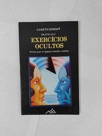 Práticas e Exercícios Ocultos - Gareth Knight
