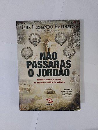 Não Passarás o Jordão - Luiz Fernando Emediato