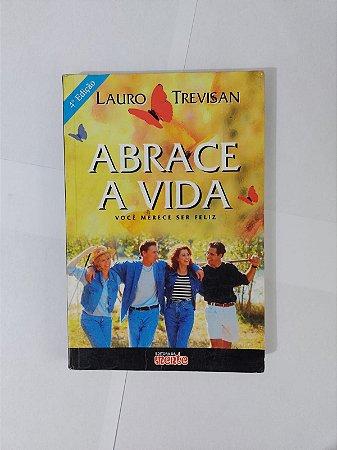 Abrace a Vida - Lauro Trevisan
