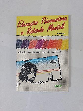 Educação Psicomotora e Retardo Mental - L. Pico e P. Vayer