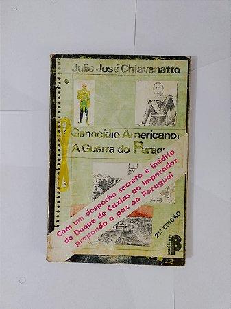 Genocídio Amreicano: A Guerra do Paraguai - Julio José Chiavenatto